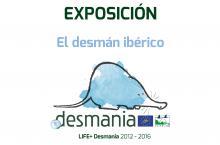 Exposición itinerante del proyecto LIFE+ Desmania